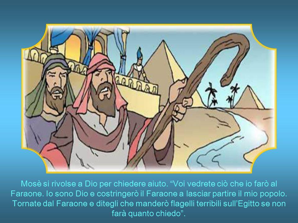 Mosè si rivolse a Dio per chiedere aiuto