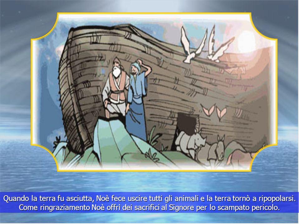 Quando la terra fu asciutta, Noè fece uscire tutti gli animali e la terra tornò a ripopolarsi.