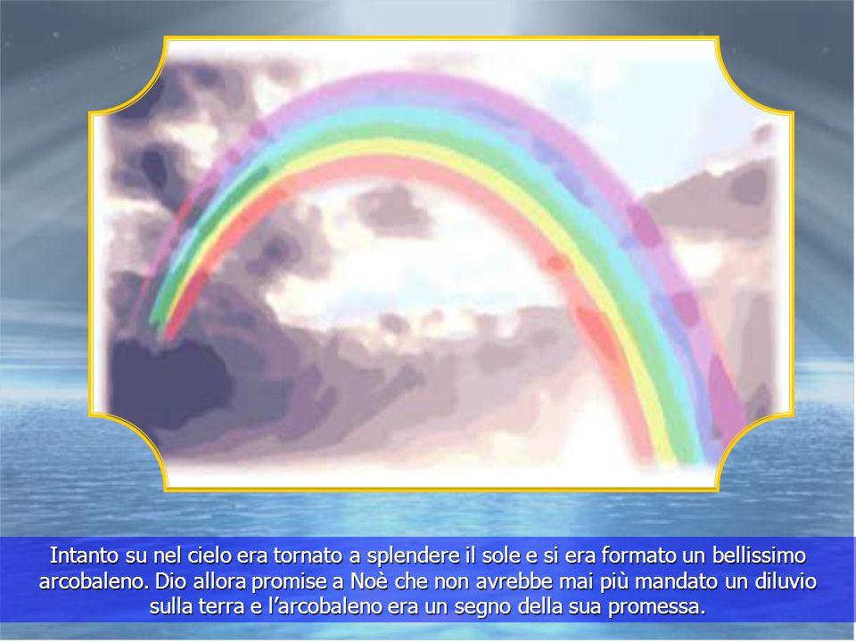 Intanto su nel cielo era tornato a splendere il sole e si era formato un bellissimo arcobaleno.