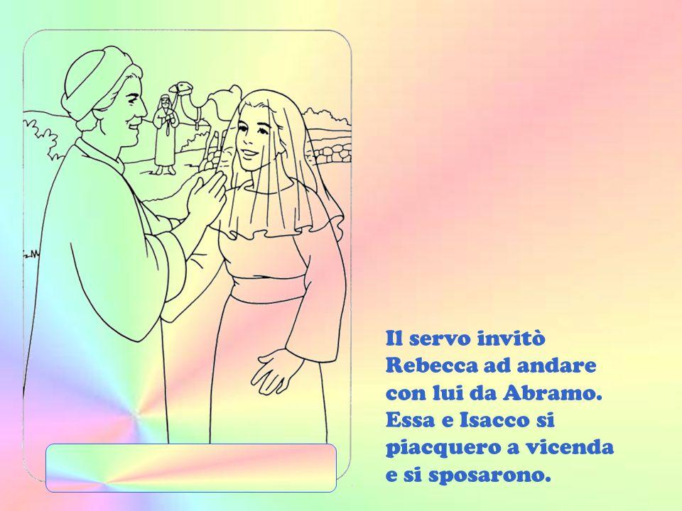 Il servo invitò Rebecca ad andare con lui da Abramo