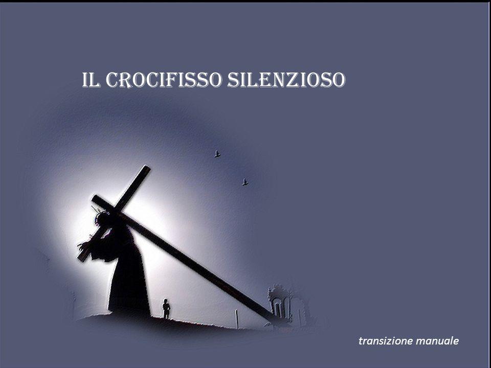IL CROCIFISSO SILENZIOSO