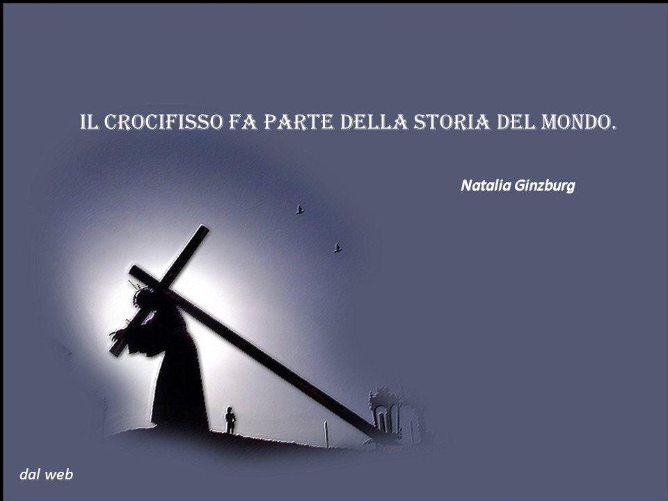 Il Crocifisso fa parte della storia del mondo.