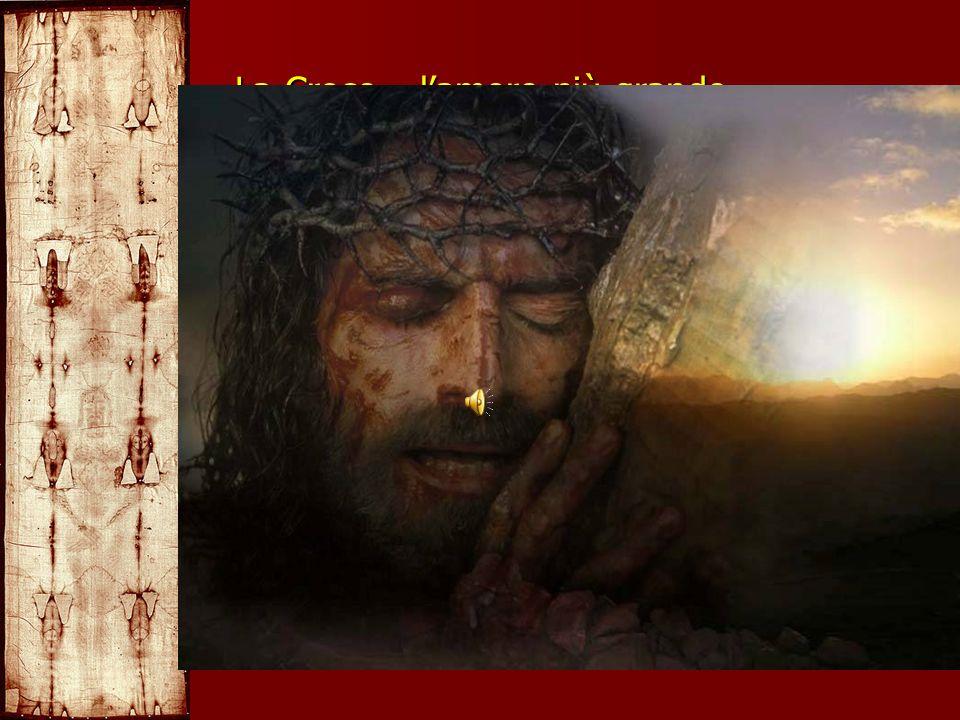 La Croce… l'amore più grande