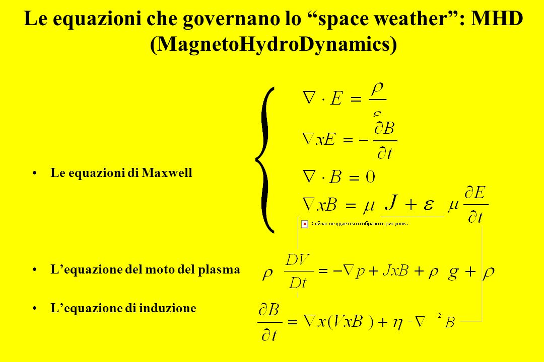 Le equazioni che governano lo space weather : MHD (MagnetoHydroDynamics)