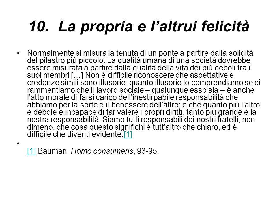 10. La propria e l'altrui felicità