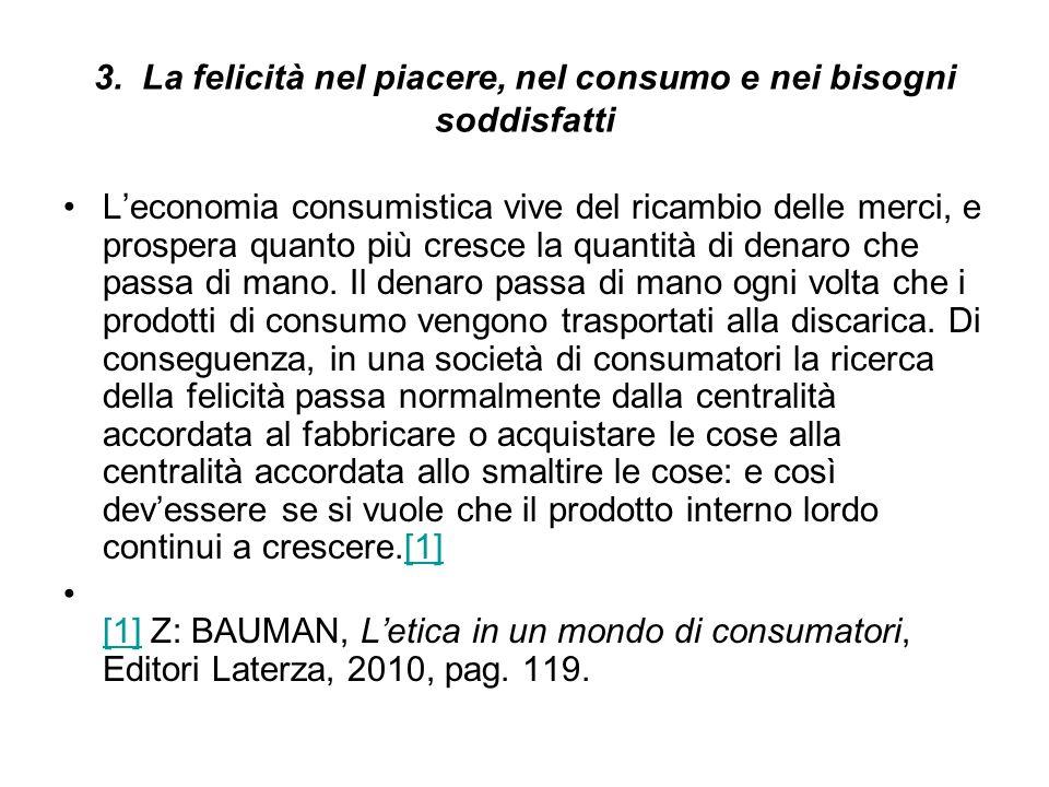 3. La felicità nel piacere, nel consumo e nei bisogni soddisfatti