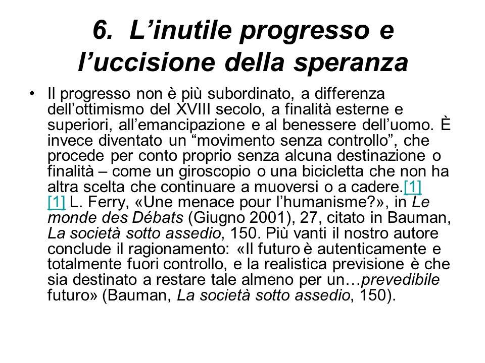 6. L'inutile progresso e l'uccisione della speranza