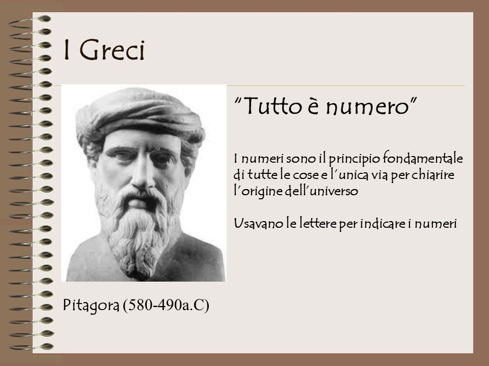 I Greci Tutto è numero Pitagora (580-490a.C)