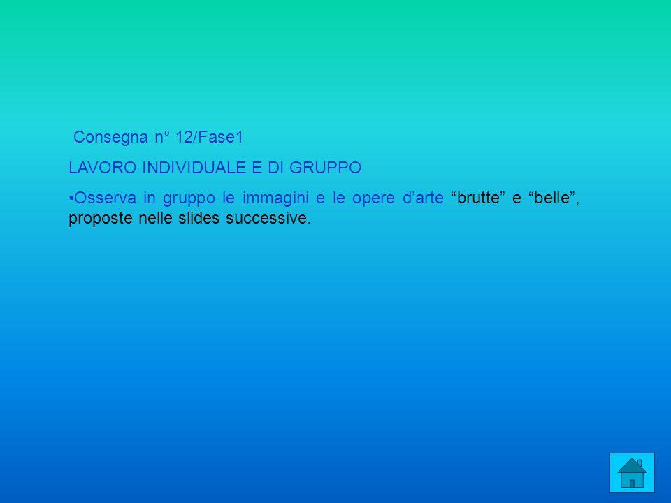 Consegna n° 12/Fase1 LAVORO INDIVIDUALE E DI GRUPPO.