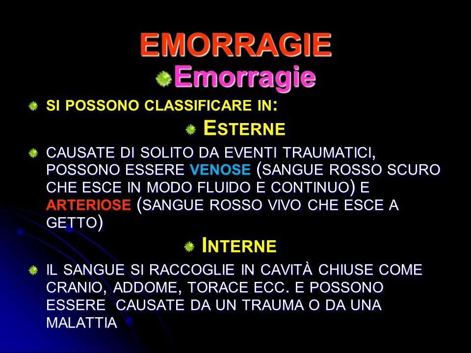 EMORRAGIE Emorragie Esterne Interne si possono classificare in: