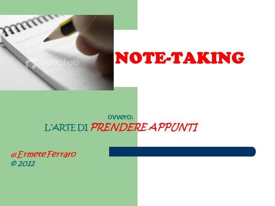 ovvero: L'ARTE DI PRENDERE APPUNTI di Ermete Ferraro © 2012