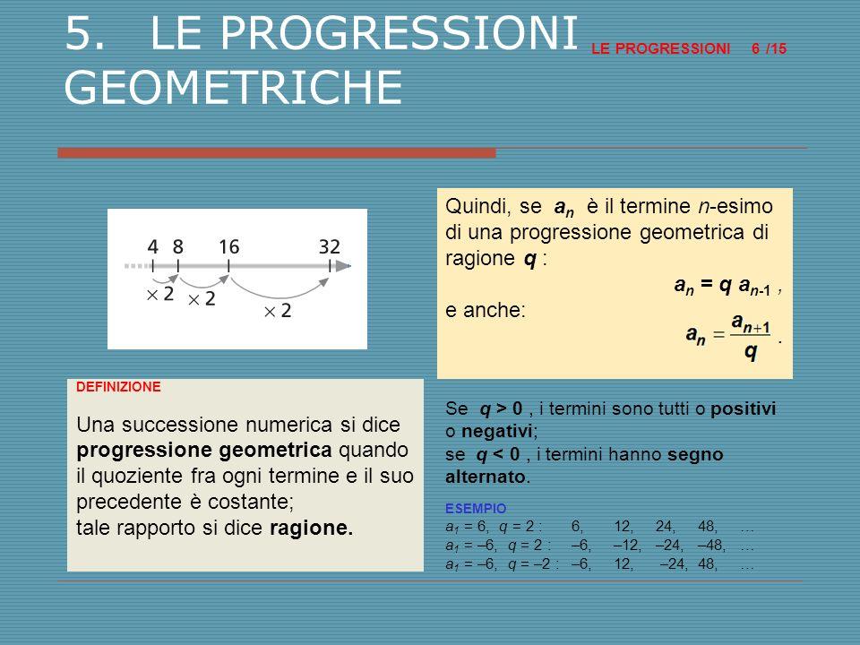 5. LE PROGRESSIONI GEOMETRICHE