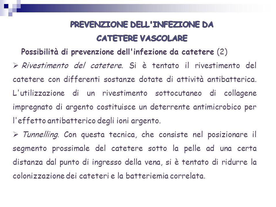 PREVENZIONE DELL INFEZIONE DA CATETERE VASCOLARE