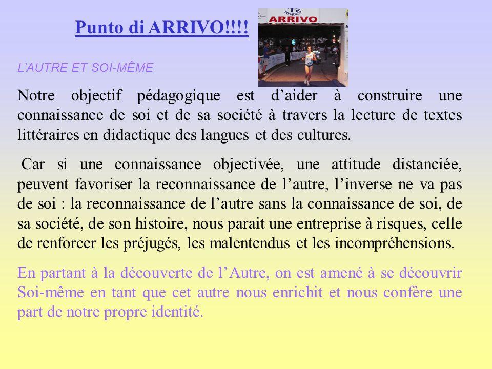 Punto di ARRIVO!!!! L'AUTRE ET SOI-MÊME.