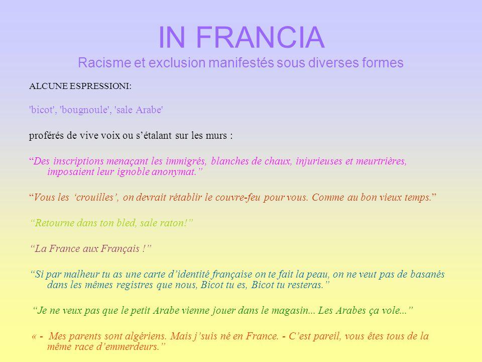 IN FRANCIA Racisme et exclusion manifestés sous diverses formes