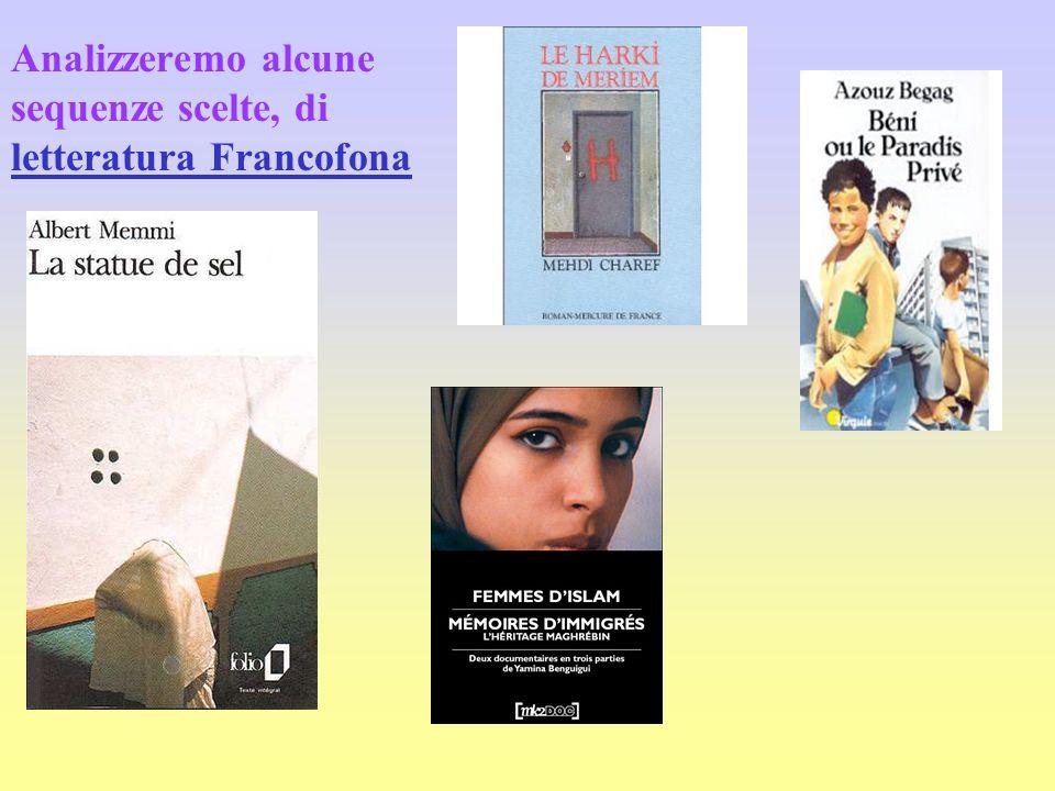Analizzeremo alcune sequenze scelte, di letteratura Francofona