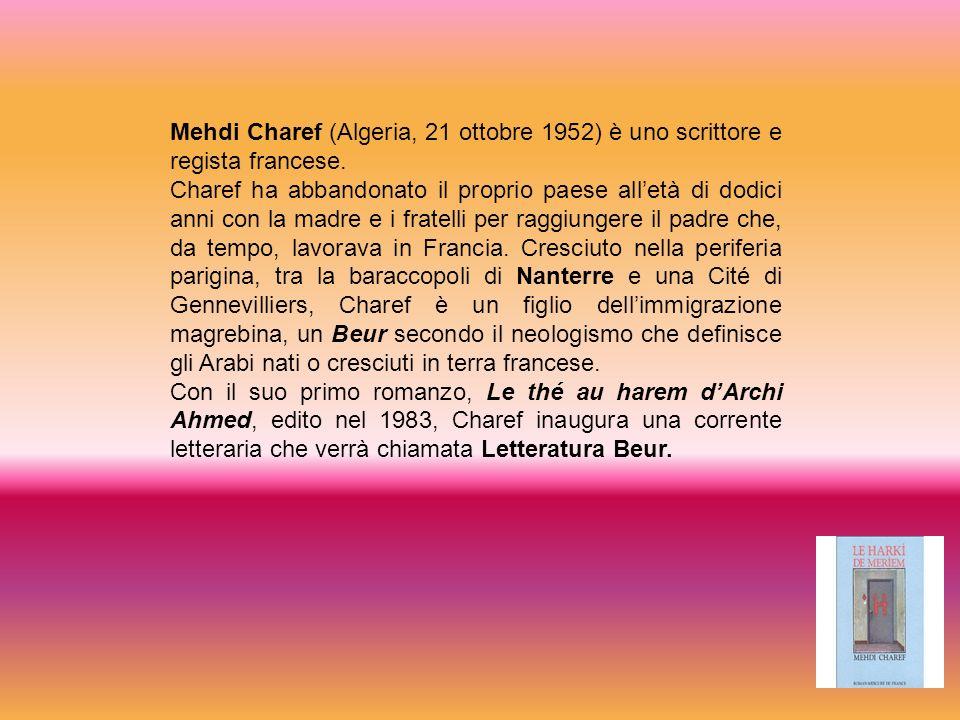 Mehdi Charef (Algeria, 21 ottobre 1952) è uno scrittore e regista francese.