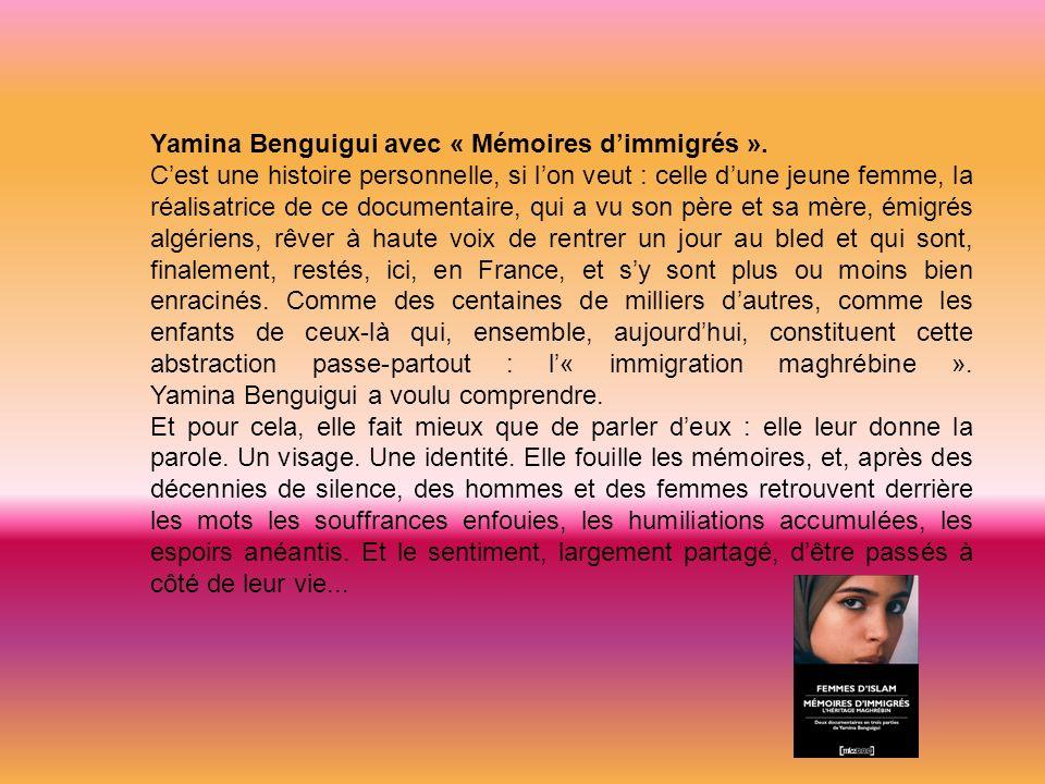 Yamina Benguigui avec « Mémoires d'immigrés ».