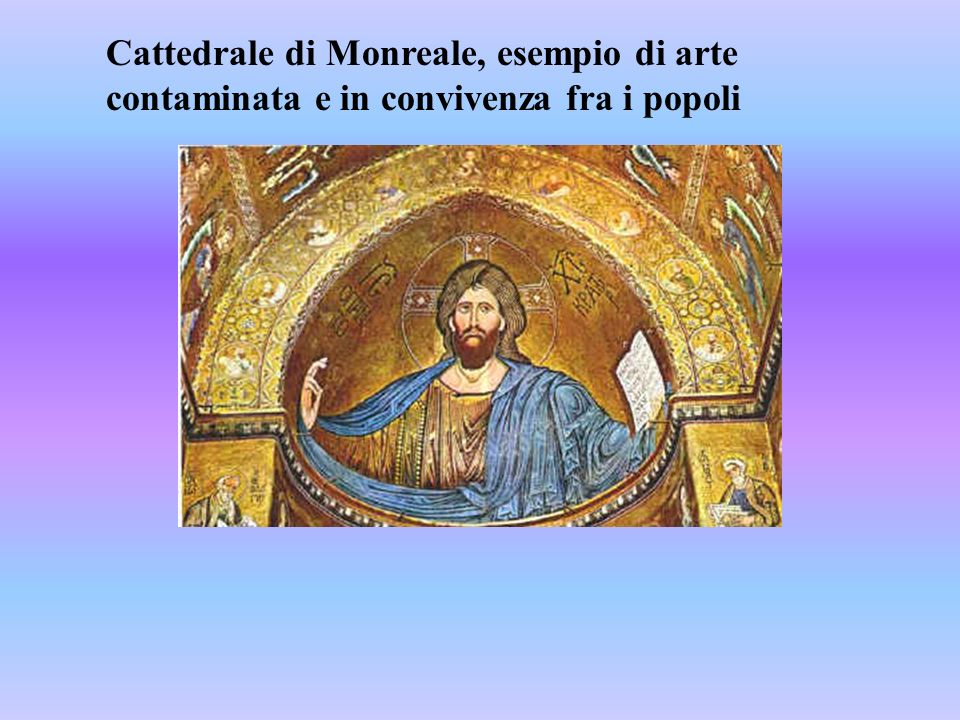 Cattedrale di Monreale, esempio di arte contaminata e in convivenza fra i popoli