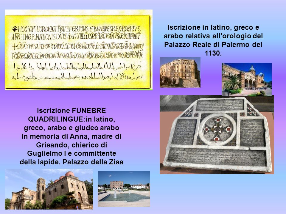 Iscrizione in latino, greco e arabo relativa all orologio del Palazzo Reale di Palermo del 1130.
