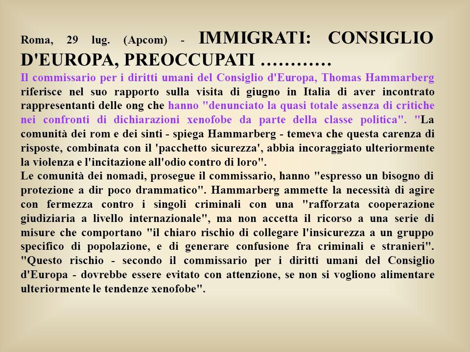 Roma, 29 lug. (Apcom) - IMMIGRATI: CONSIGLIO D EUROPA, PREOCCUPATI …………
