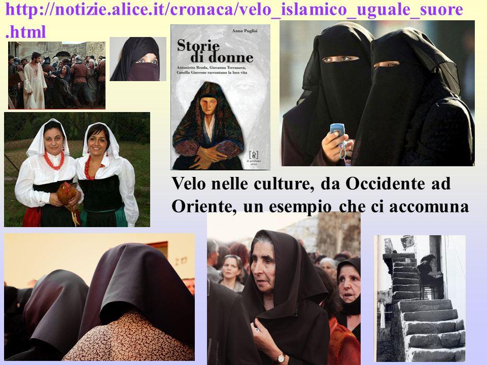 http://notizie.alice.it/cronaca/velo_islamico_uguale_suore.htmlVelo nelle culture, da Occidente ad Oriente, un esempio che ci accomuna.