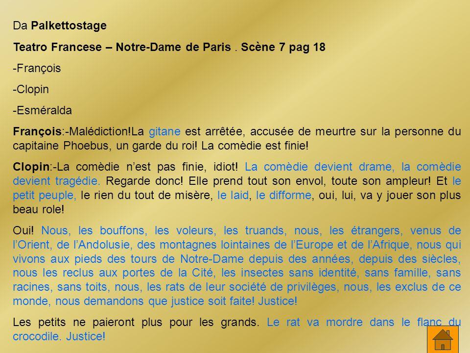 Da Palkettostage Teatro Francese – Notre-Dame de Paris . Scène 7 pag 18. -François. -Clopin. -Esméralda.