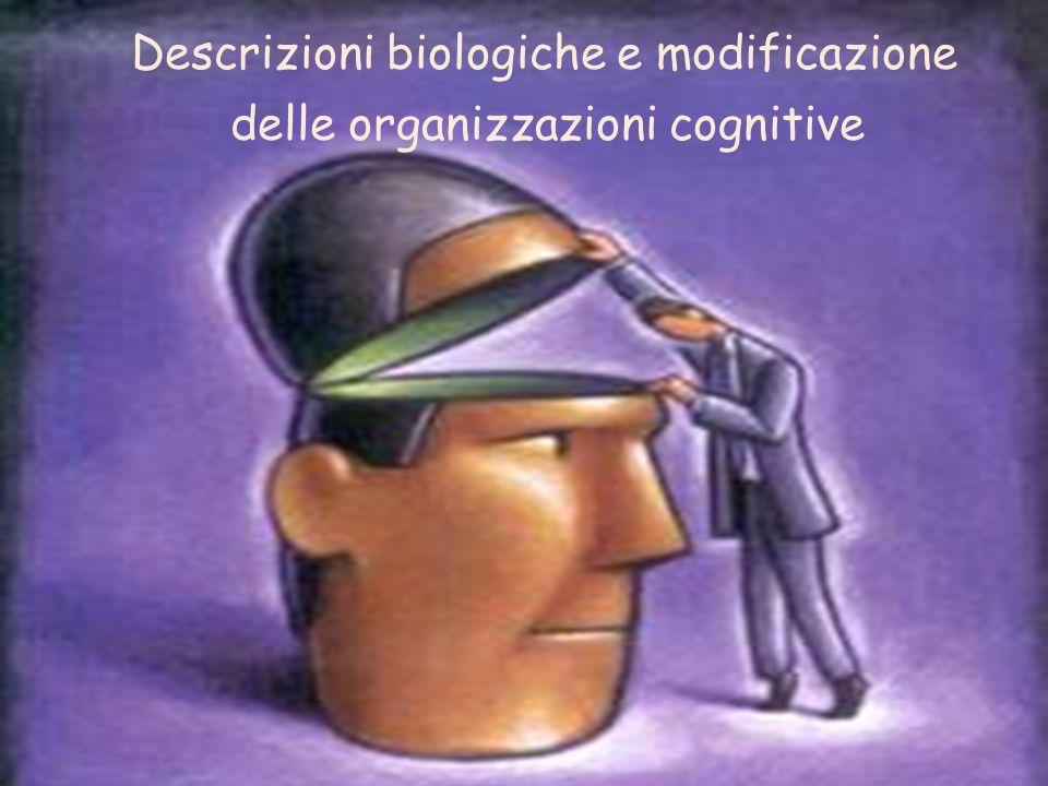 Descrizioni biologiche e modificazione delle organizzazioni cognitive