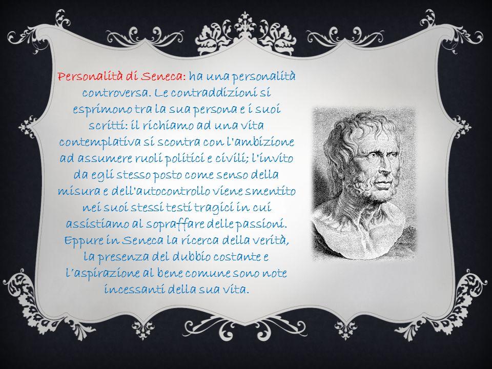 Personalità di Seneca: ha una personalità controversa