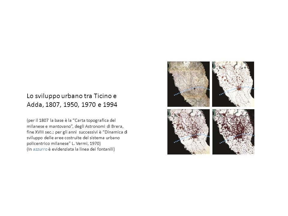 Lo sviluppo urbano tra Ticino e Adda, 1807, 1950, 1970 e 1994