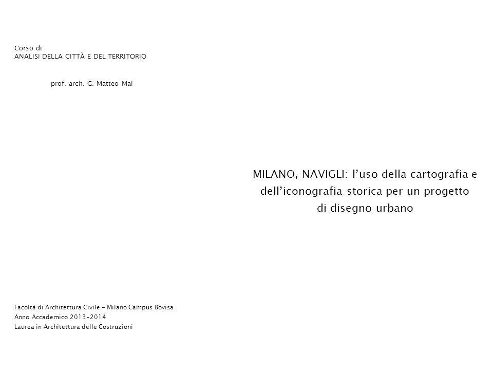 Corso di ANALISI DELLA CITTÀ E DEL TERRITORIO. prof. arch. G. Matteo Mai.