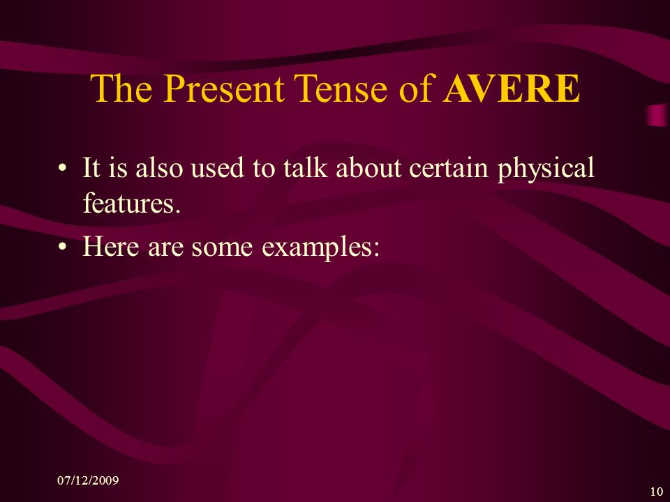 The Present Tense of AVERE
