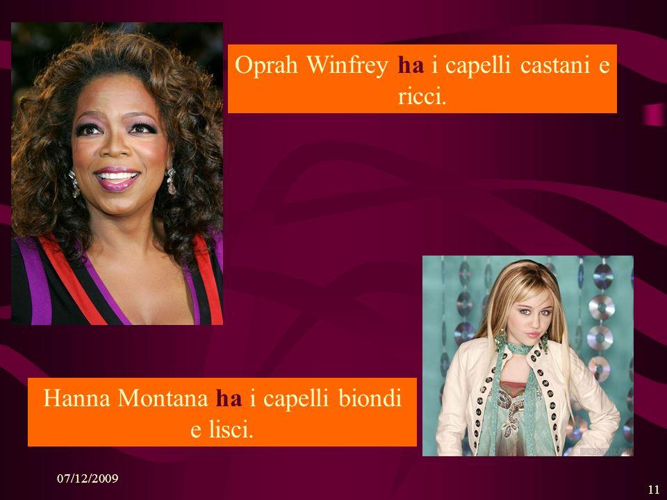 Oprah Winfrey ha i capelli castani e ricci.