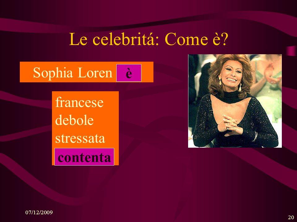 Le celebritá: Come è Sophia Loren (is): è francese debole stressata