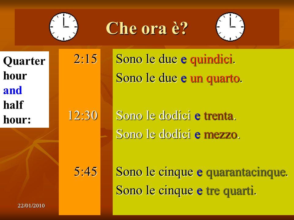 Che ora è 2:15 12:30 5:45 Sono le due e quindici.