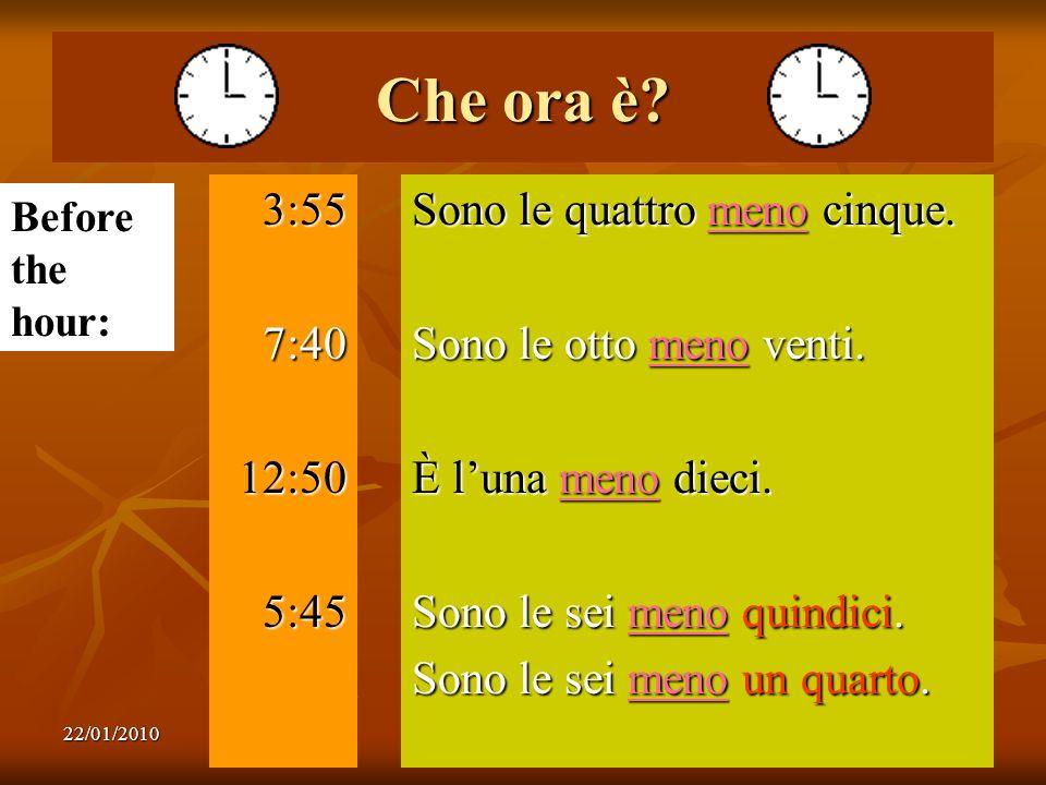 Che ora è 3:55 7:40 12:50 5:45 Sono le quattro meno cinque.