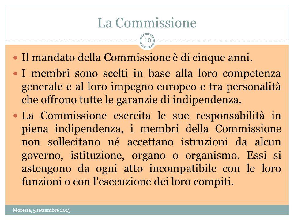 La Commissione Il mandato della Commissione è di cinque anni.