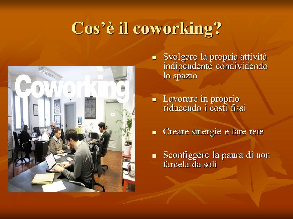 Cos'è il coworking Svolgere la propria attività indipendente condividendo lo spazio. Lavorare in proprio riducendo i costi fissi.