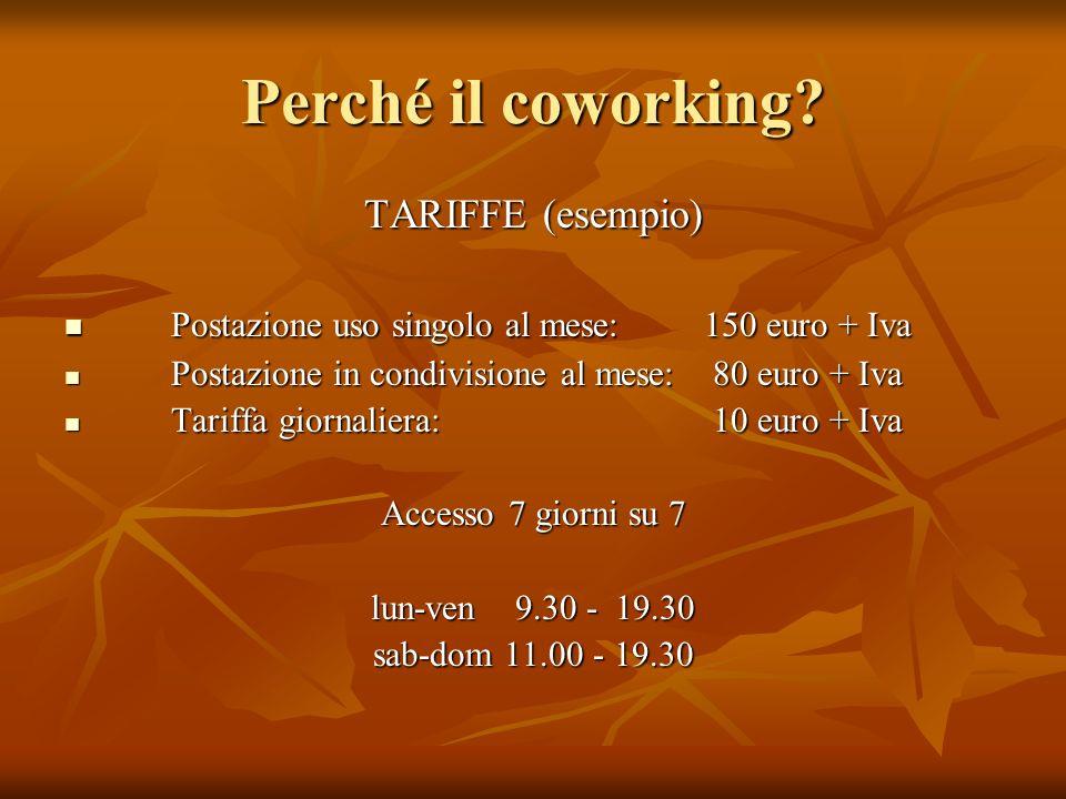 Perché il coworking TARIFFE (esempio)
