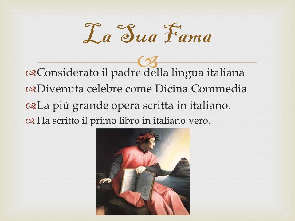 La Sua Fama Considerato il padre della lingua italiana