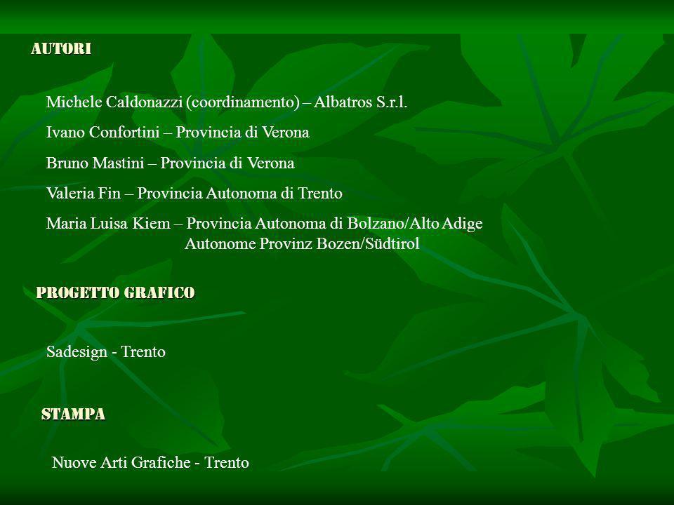Autori Michele Caldonazzi (coordinamento) – Albatros S.r.l. Ivano Confortini – Provincia di Verona.