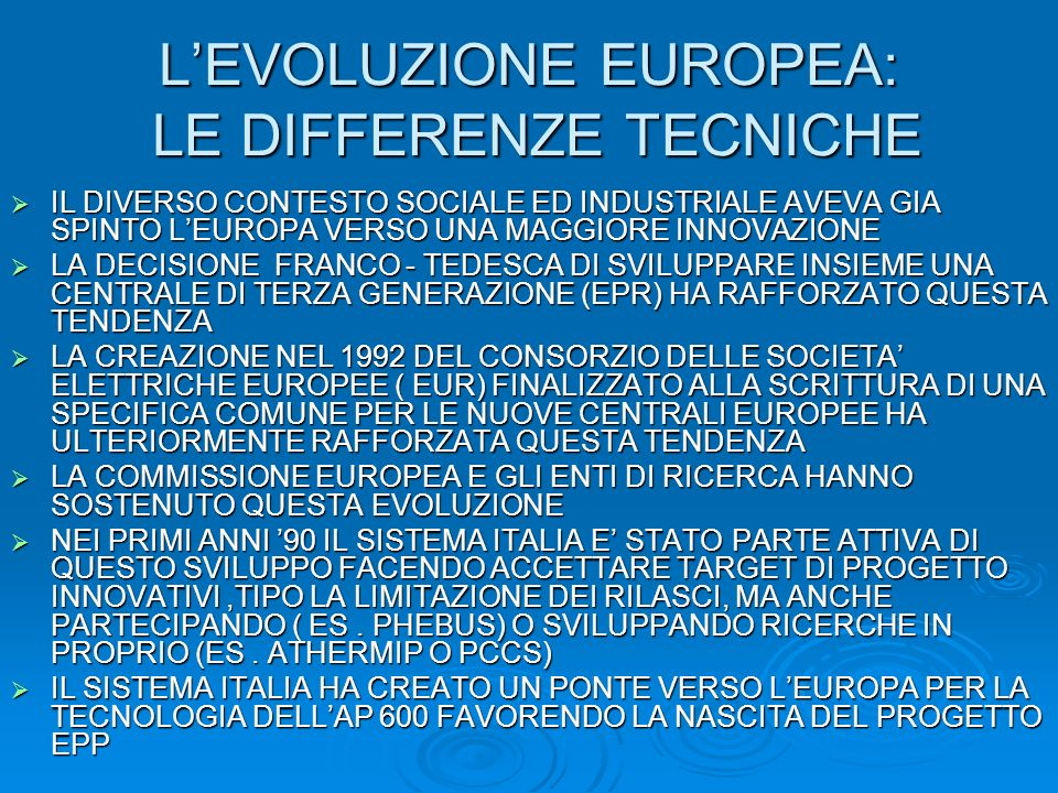 L'EVOLUZIONE EUROPEA: LE DIFFERENZE TECNICHE