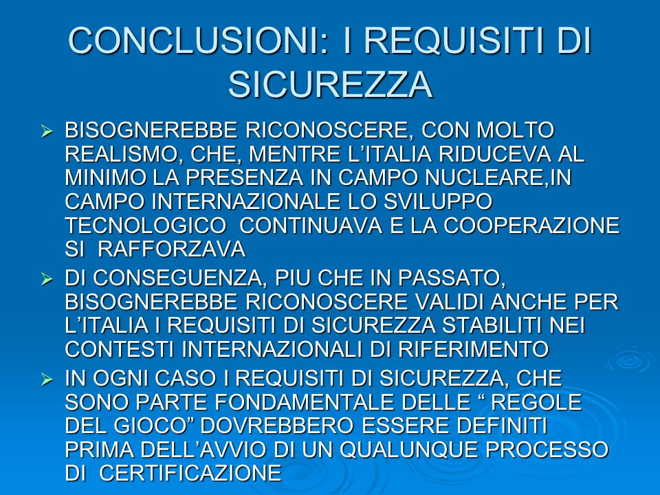 CONCLUSIONI: I REQUISITI DI SICUREZZA