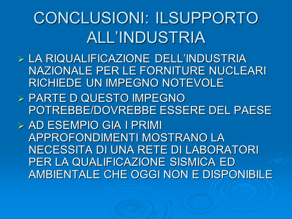 CONCLUSIONI: ILSUPPORTO ALL'INDUSTRIA