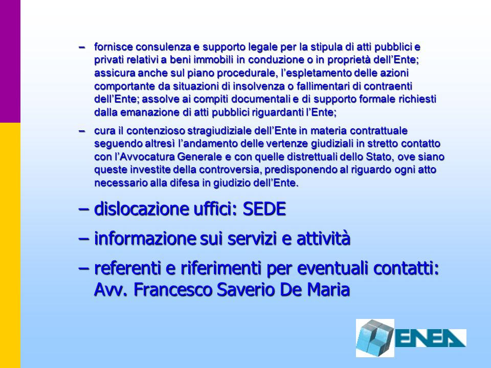 dislocazione uffici: SEDE informazione sui servizi e attività