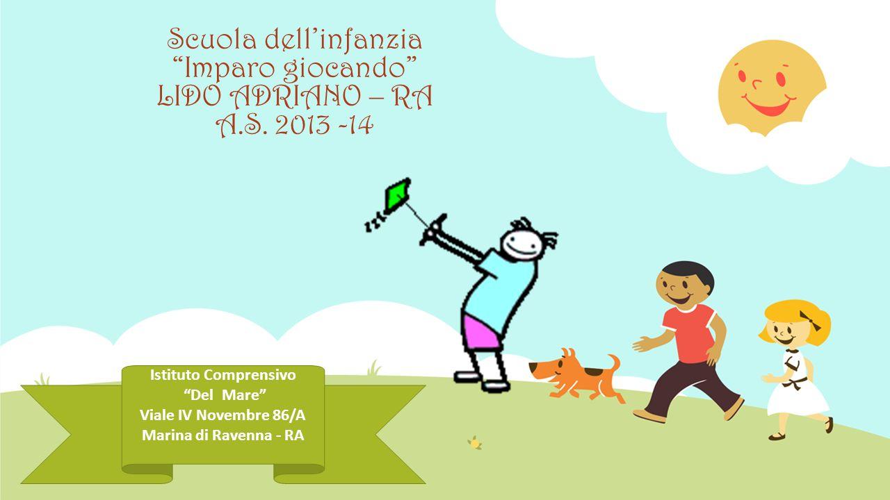 Scuola dell'infanzia Imparo giocando LIDO ADRIANO – RA A.S. 2013 -14