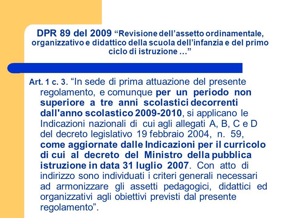 DPR 89 del 2009 Revisione dell'assetto ordinamentale, organizzativo e didattico della scuola dell'infanzia e del primo ciclo di istruzione …