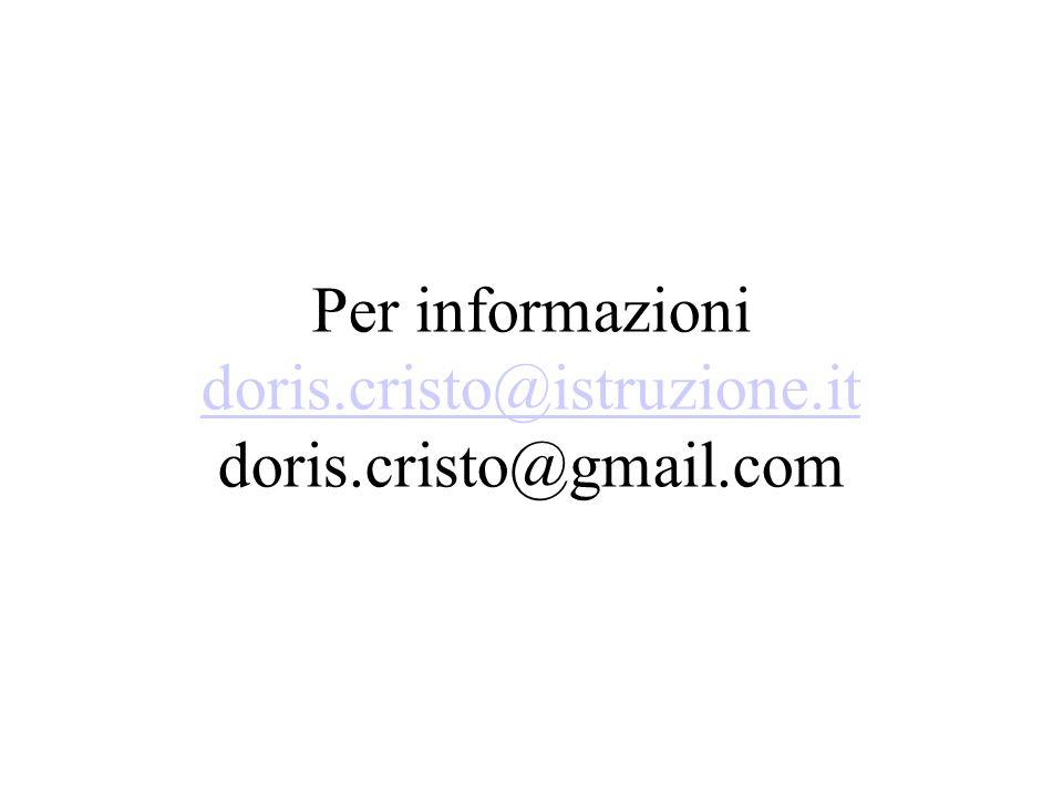 Per informazioni doris.cristo@istruzione.it doris.cristo@gmail.com