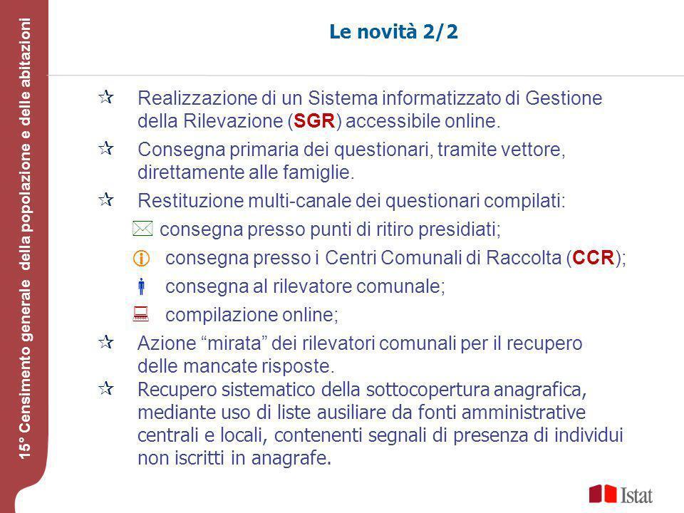 Le novità 2/2 Realizzazione di un Sistema informatizzato di Gestione della Rilevazione (SGR) accessibile online.