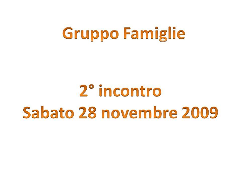 Gruppo Famiglie 2° incontro Sabato 28 novembre 2009